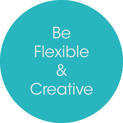 Text on a circle says Be flexible & creative